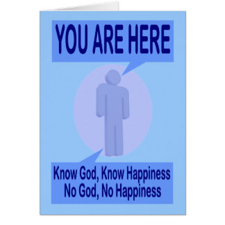 Cartão Conheça o deus, saiba a felicidade. Nenhum deus,