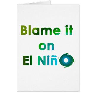 Cartão EL Nino da culpa
