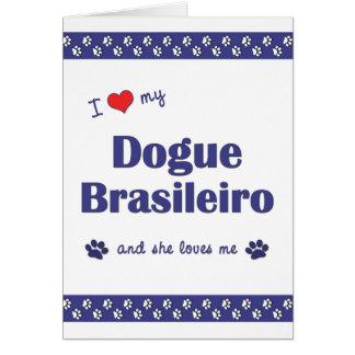 Cartão Eu amo meu Dogue Brasileiro (o cão fêmea)