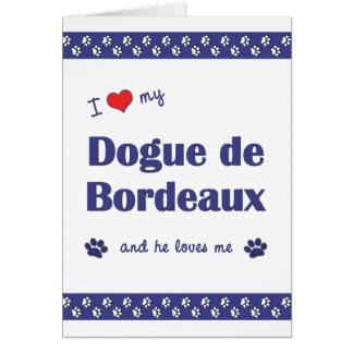 Cartão Eu amo meu Dogue de Bordéus (o cão masculino)