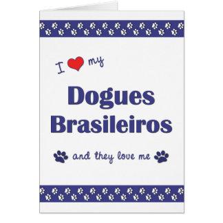 Cartão Eu amo meu Dogues Brasileiros (os cães múltiplos)