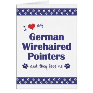 Cartão Eu amo meus ponteiros Wirehaired alemães (os multi