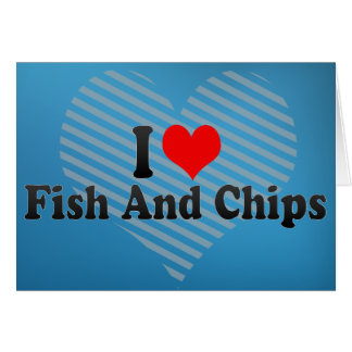 Cartão Eu amo o peixe com batatas fritas