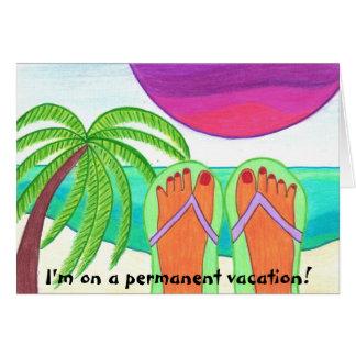 Cartão Eu estou em umas férias permanentes…