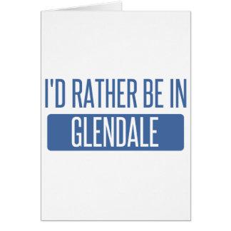 Cartão Eu preferencialmente estaria em Glendale CA