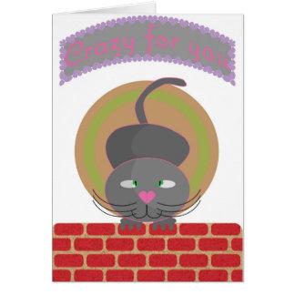 Cartão Louco para você gato