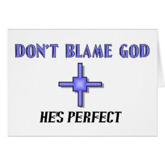 Cartão Não responsabilize o deus, ele é perfeito