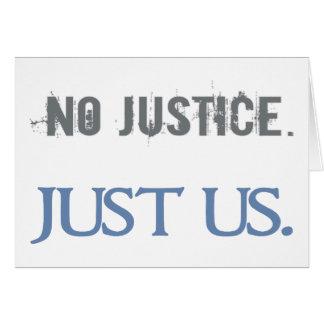 Cartão Nenhuma justiça. Apenas nós