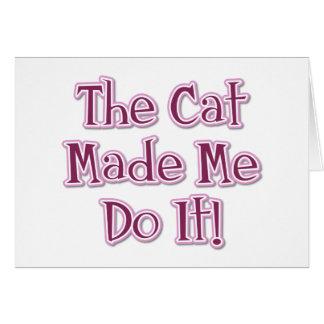 Cartão O gato fez-me fazê-lo!
