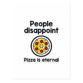 Cartão Postal As pessoas decepcionam a pizza são eternos
