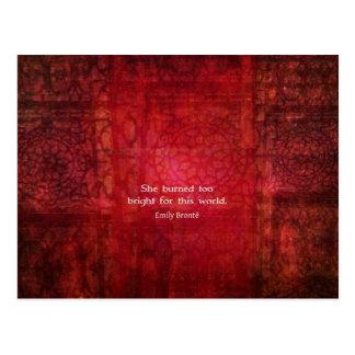 Cartão Postal Citações de Emily Bronte - queimou-se demasiado
