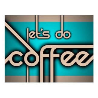 Cartão Postal deixe-nos fazer o café