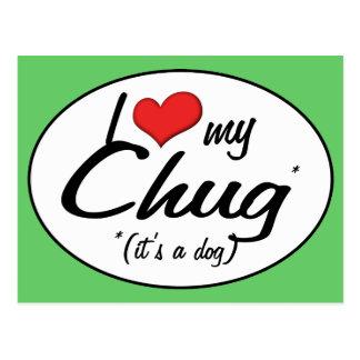 Cartão Postal É um cão! Eu amo meu Chug