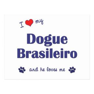 Cartão Postal Eu amo meu Dogue Brasileiro (o cão masculino)