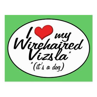 Cartão Postal Eu amo meu Vizsla Wirehaired (é um cão)