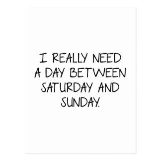 Cartão Postal Eu preciso realmente um dia entre sábado e domingo