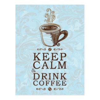Cartão Postal Mantenha o café calmo da bebida
