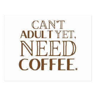Cartão Postal Não pode adulto ainda, o café da necessidade