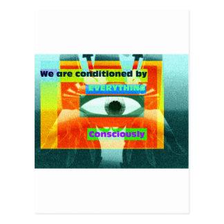 Cartão Postal Nós somos condicionados por tudo, consciente 2