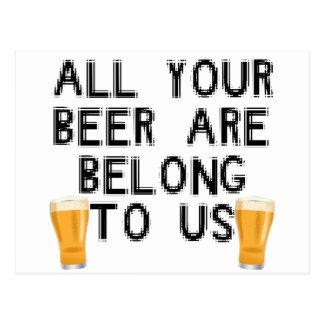 Cartão Postal Toda sua cerveja é nos pertence