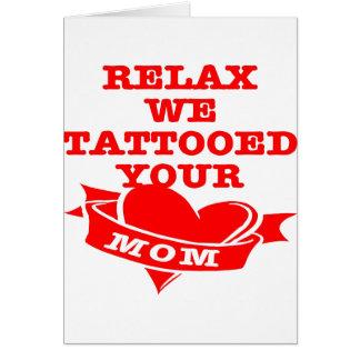 Cartão Relaxe-nos Tattooed sua mamã