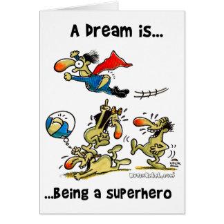 Cartão Um sonho é… Sendo um super-herói
