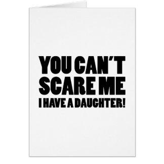 Cartão Você não pode susto mim mim ter uma filha