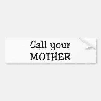 Chame sua mãe adesivo para carro