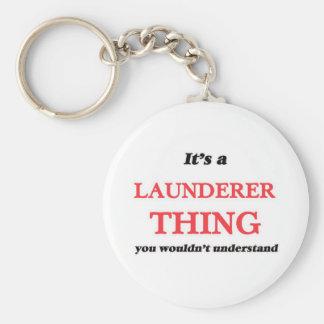 Chaveiro É e coisa do Launderer, você não compreenderia