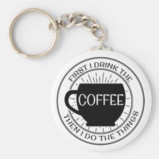 Chaveiro Primeiramente eu bebo o café então que eu faço o