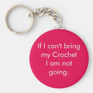 Chaveiro Se eu não posso trazer meu crochet…