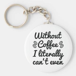 Chaveiro Sem café eu posso literalmente nem sequer