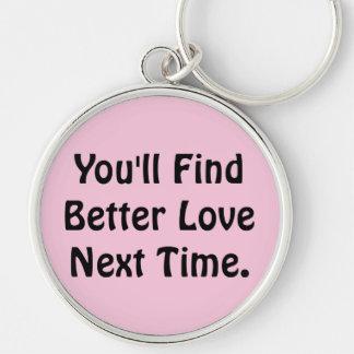 Chaveiro Você encontrará o melhor amor a próxima vez