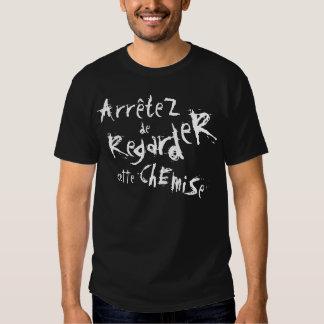 ChEmiSe do cEtte de ArrêteZ de RegardeR! Camisetas
