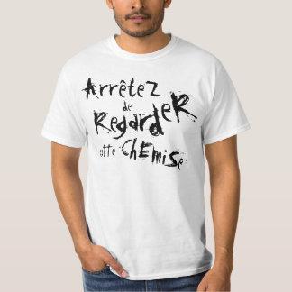 ChEmiSe do cEtte de ArrêteZ de RegardeR! T-shirt