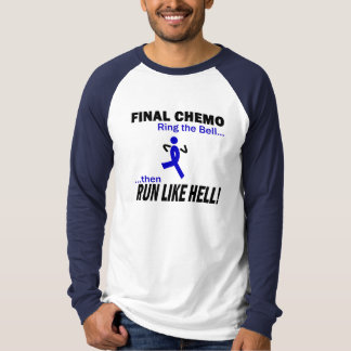 Chemo final funciona muito - cancro do cólon camiseta