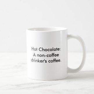 Chocolate quente: O café de um bebedor do não-café Caneca De Café