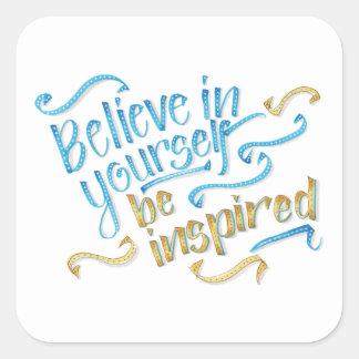 Citações inspiradores - acredite em o senhor mesmo adesivo quadrado