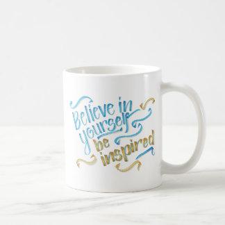 Citações inspiradores - acredite em o senhor mesmo caneca