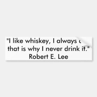 """Cite de Robert E. Lee, """"mim gostam do uísque, alwa Adesivo Para Carro"""