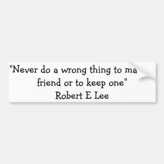 """Cite de Robert E Lee, """"nunca fazem uma coisa Adesivo Para Carro"""