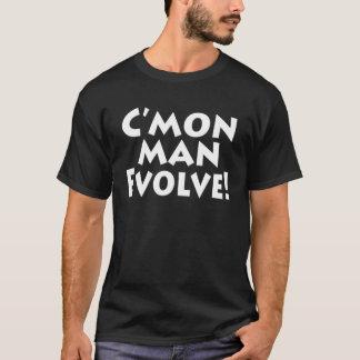 C'mon o homem evolui! O mundo é! Progressista Tshirt