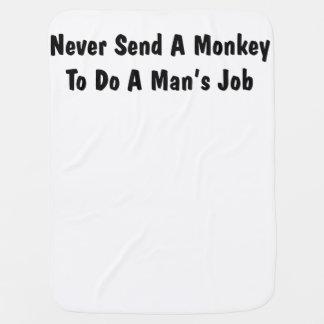 Cobertor Para Bebe Nunca envie um macaco para fazer o trabalho de um