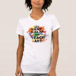Colorido mantenha calmo & ensine a arte tshirts