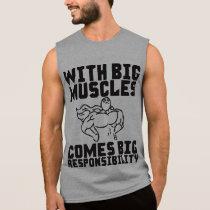 Com músculos grandes vem a responsabilidade grande camisetas sem manga
