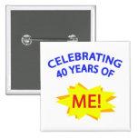 Comemorando 40 anos de mim! pins