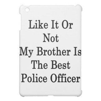 Como ele ou não meu irmão é a melhor polícia Offic