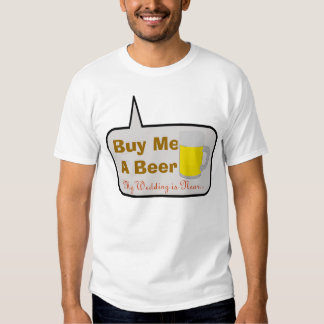 Compre-me uma cerveja que meu casamento está tshirts