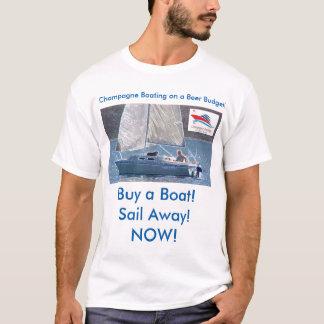Compre um barco!  Vela afastado! AGORA! Camiseta