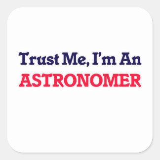 Confie-me, mim são um astrónomo adesivo quadrado